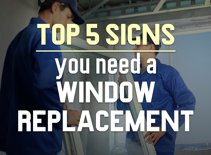 Top 5 Signs You Need A Window Replacement